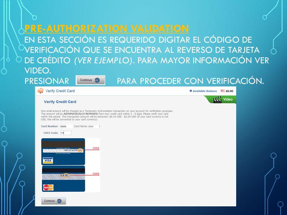 Pre-Authorization Validation En esta sección es requerido digitar el código de verificación que se encuentra al reverso de tarjeta de crédito (ver ejemplo).