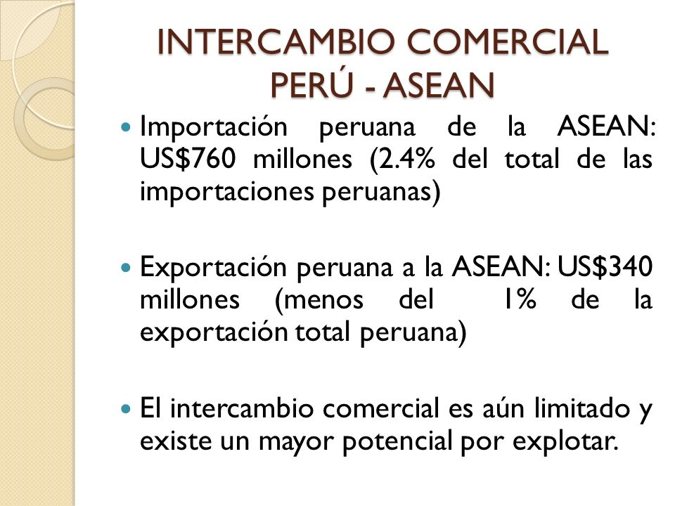 INTERCAMBIO COMERCIAL PERÚ - ASEAN