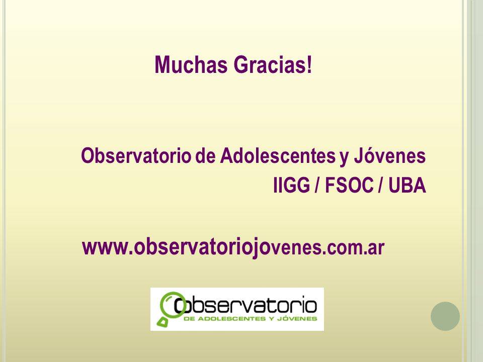 Muchas Gracias! www.observatoriojovenes.com.ar