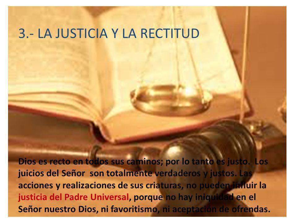 3.- LA JUSTICIA Y LA RECTITUD
