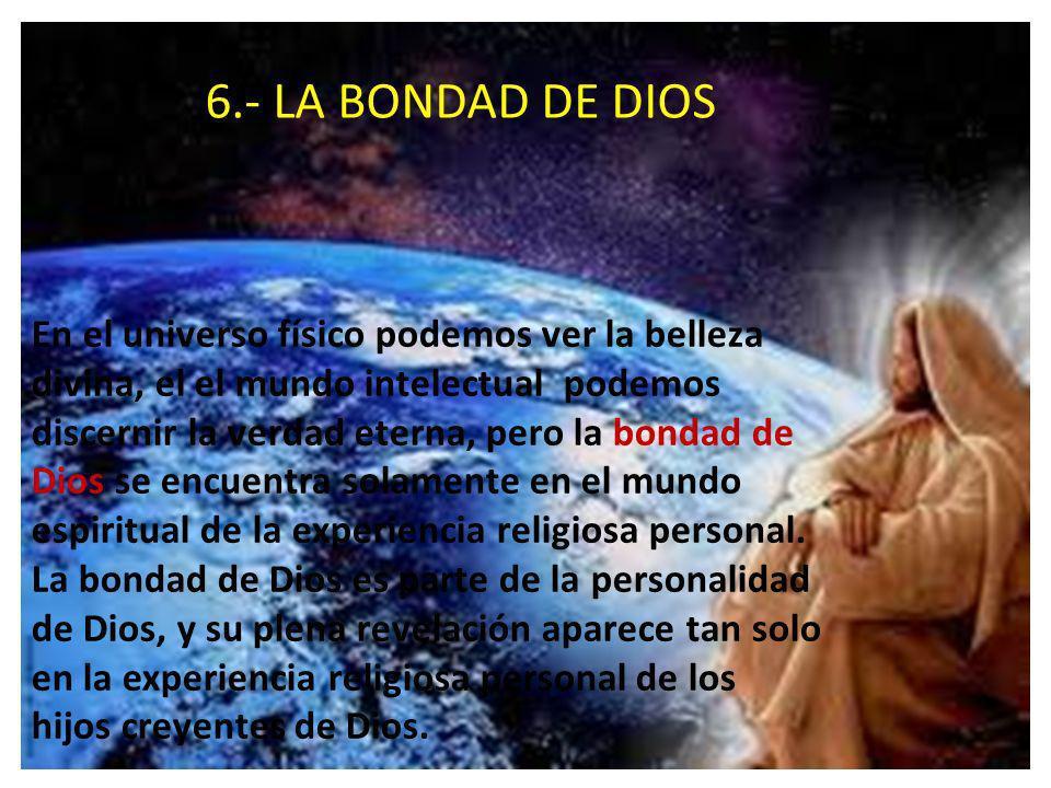6.- LA BONDAD DE DIOS