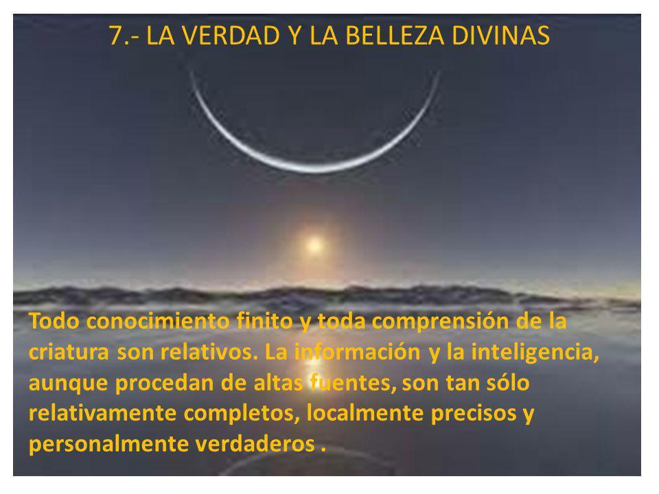 7.- LA VERDAD Y LA BELLEZA DIVINAS