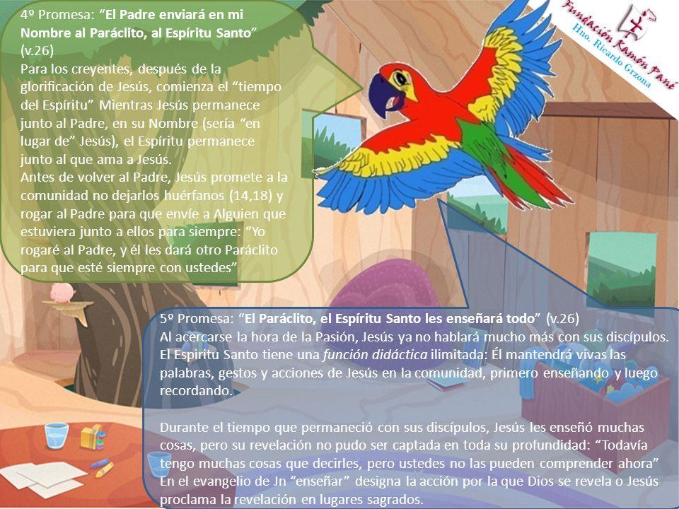 4º Promesa: El Padre enviará en mi Nombre al Paráclito, al Espíritu Santo (v.26)
