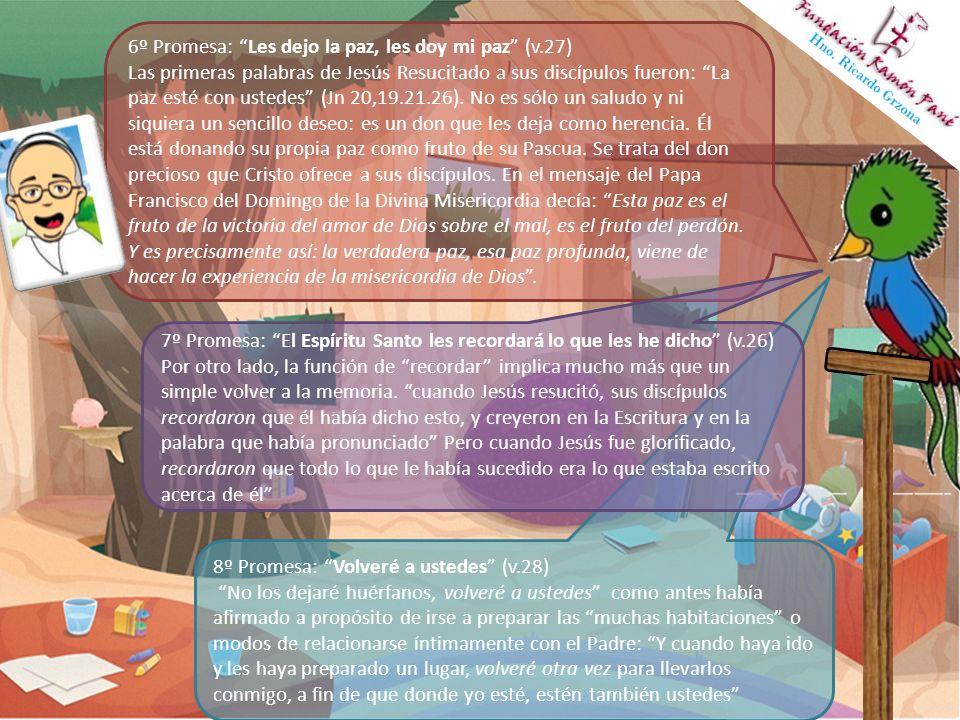 6º Promesa: Les dejo la paz, les doy mi paz (v.27)