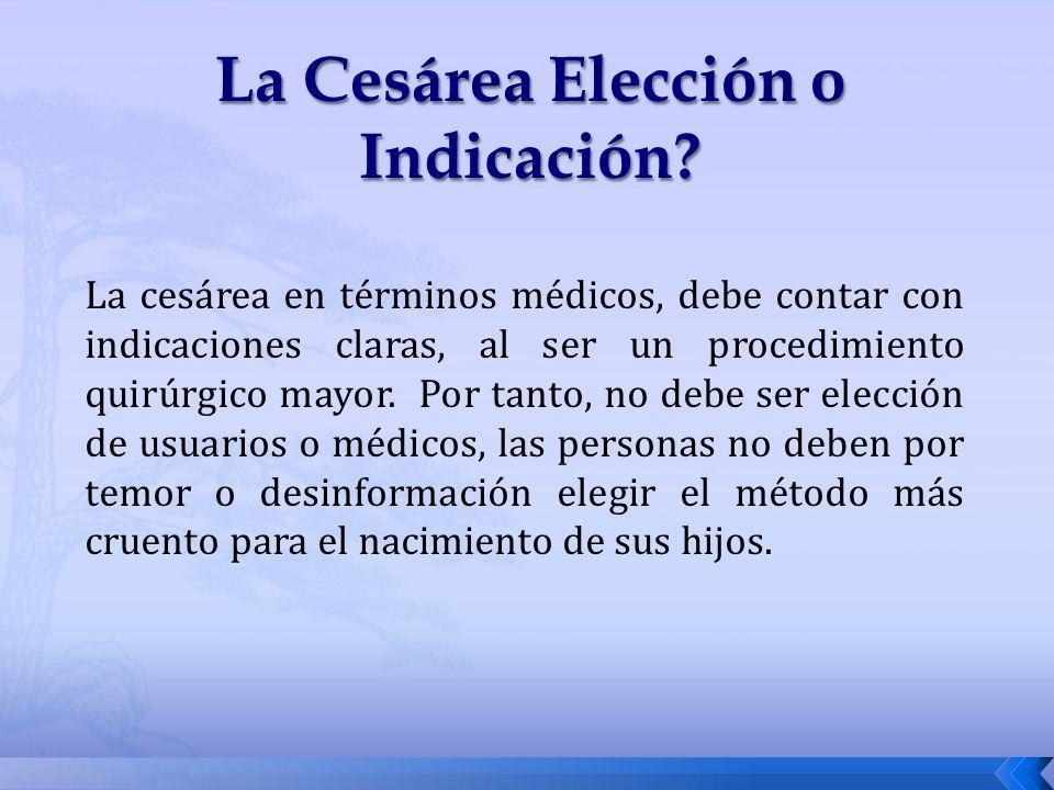 La Cesárea Elección o Indicación