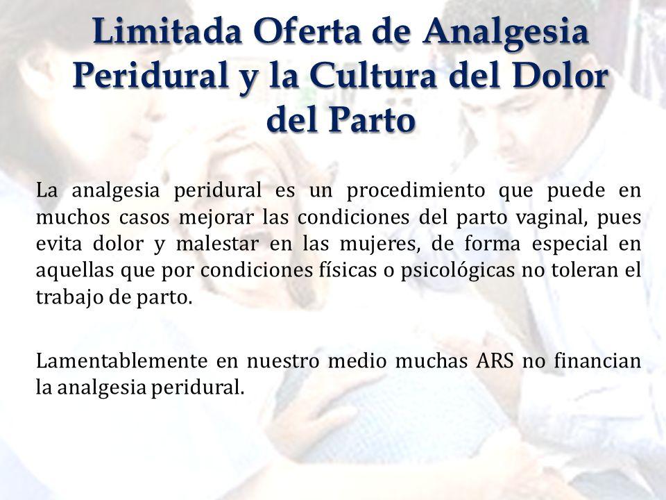 Limitada Oferta de Analgesia Peridural y la Cultura del Dolor del Parto