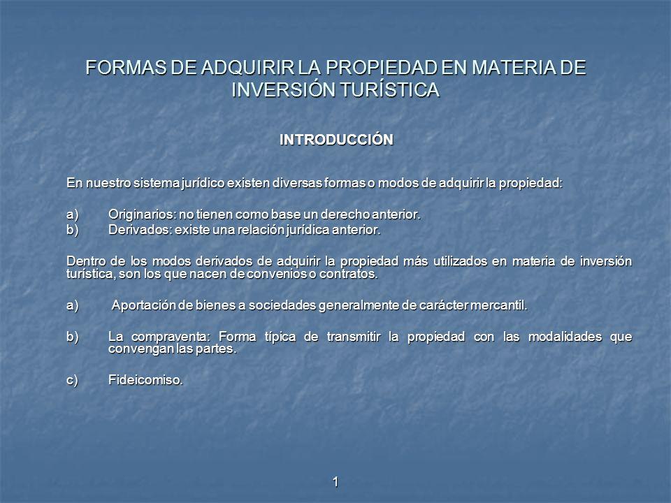 FORMAS DE ADQUIRIR LA PROPIEDAD EN MATERIA DE INVERSIÓN TURÍSTICA