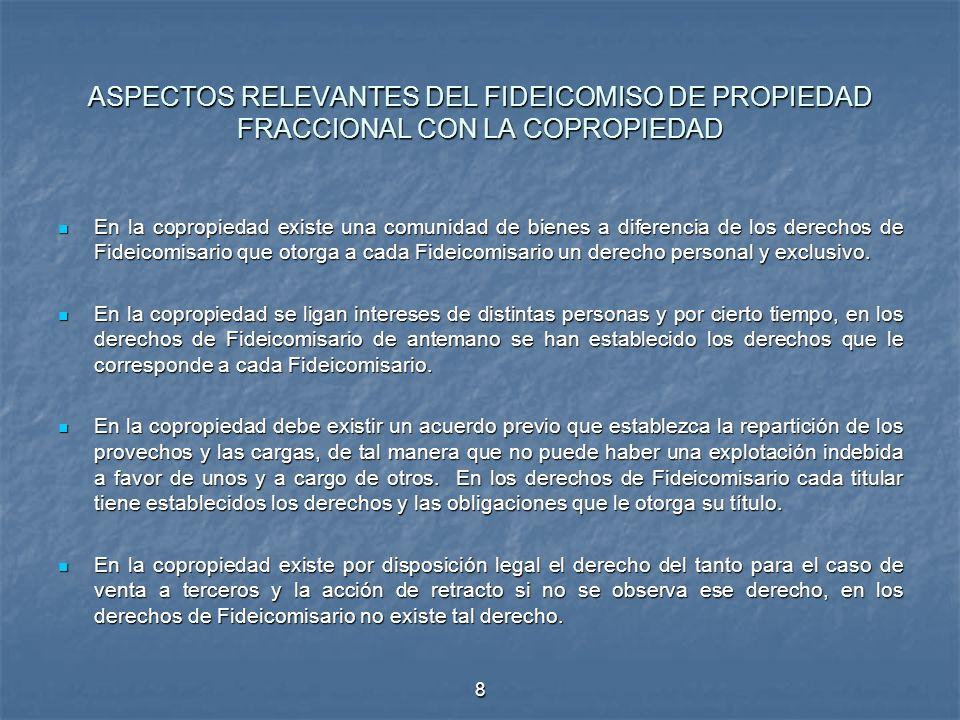 ASPECTOS RELEVANTES DEL FIDEICOMISO DE PROPIEDAD FRACCIONAL CON LA COPROPIEDAD