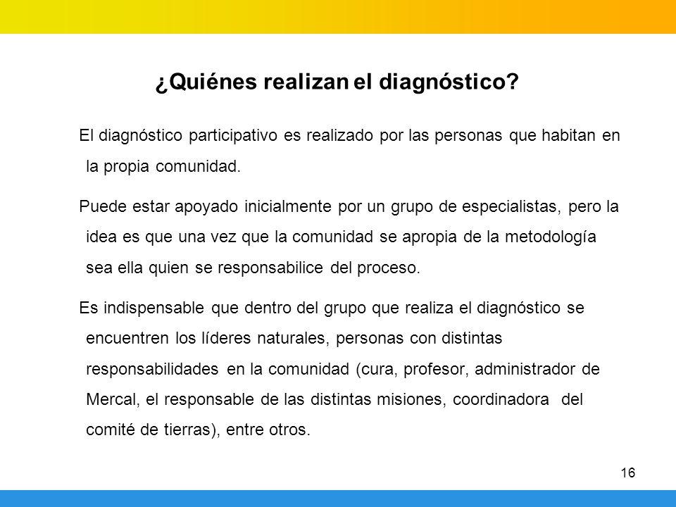 ¿Quiénes realizan el diagnóstico