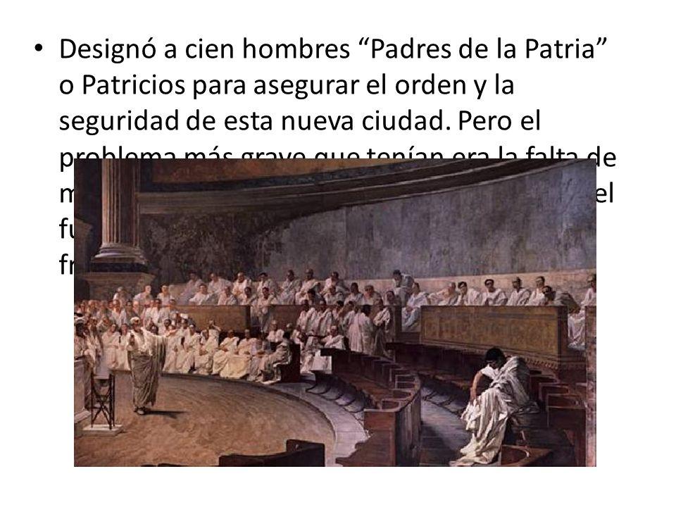 Designó a cien hombres Padres de la Patria o Patricios para asegurar el orden y la seguridad de esta nueva ciudad.