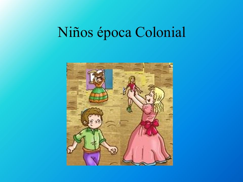 Niños época Colonial