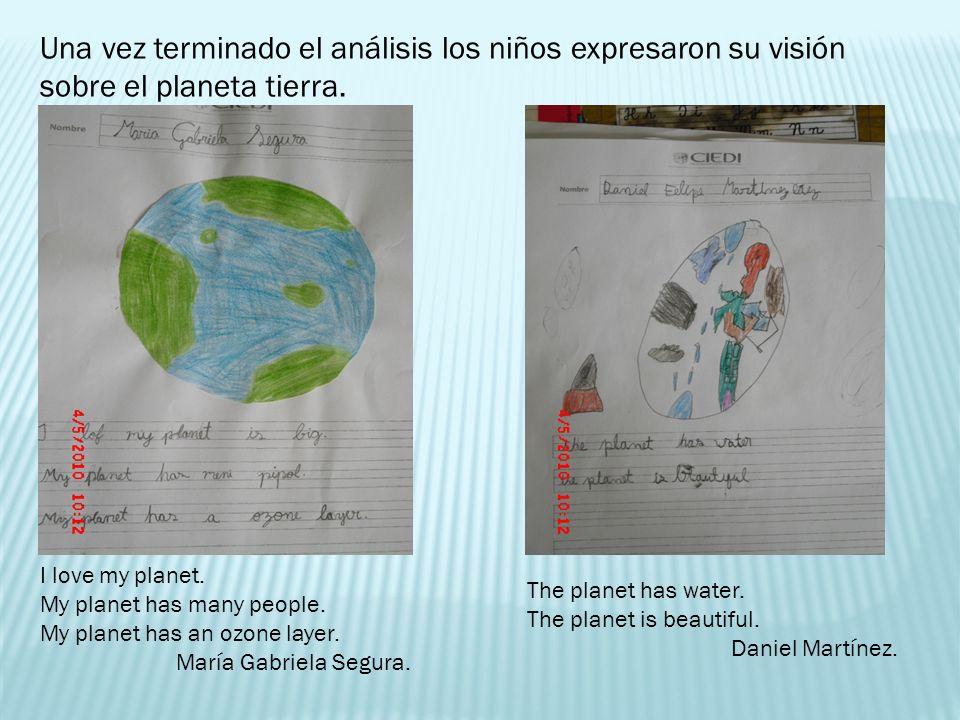 Una vez terminado el análisis los niños expresaron su visión sobre el planeta tierra.