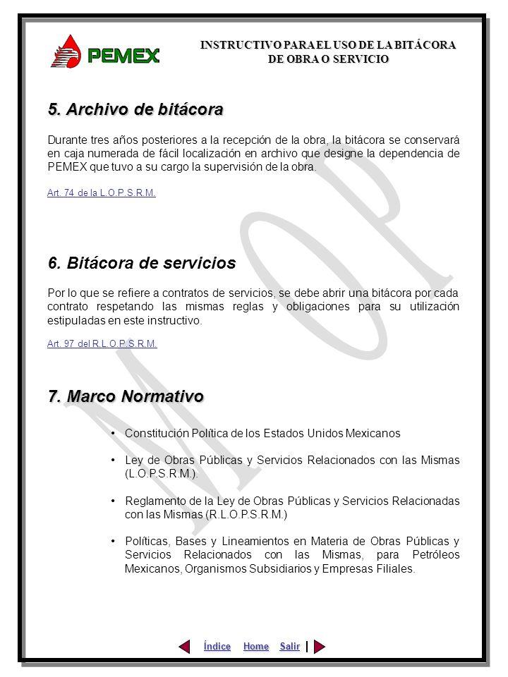 5. Archivo de bitácora 6. Bitácora de servicios 7. Marco Normativo