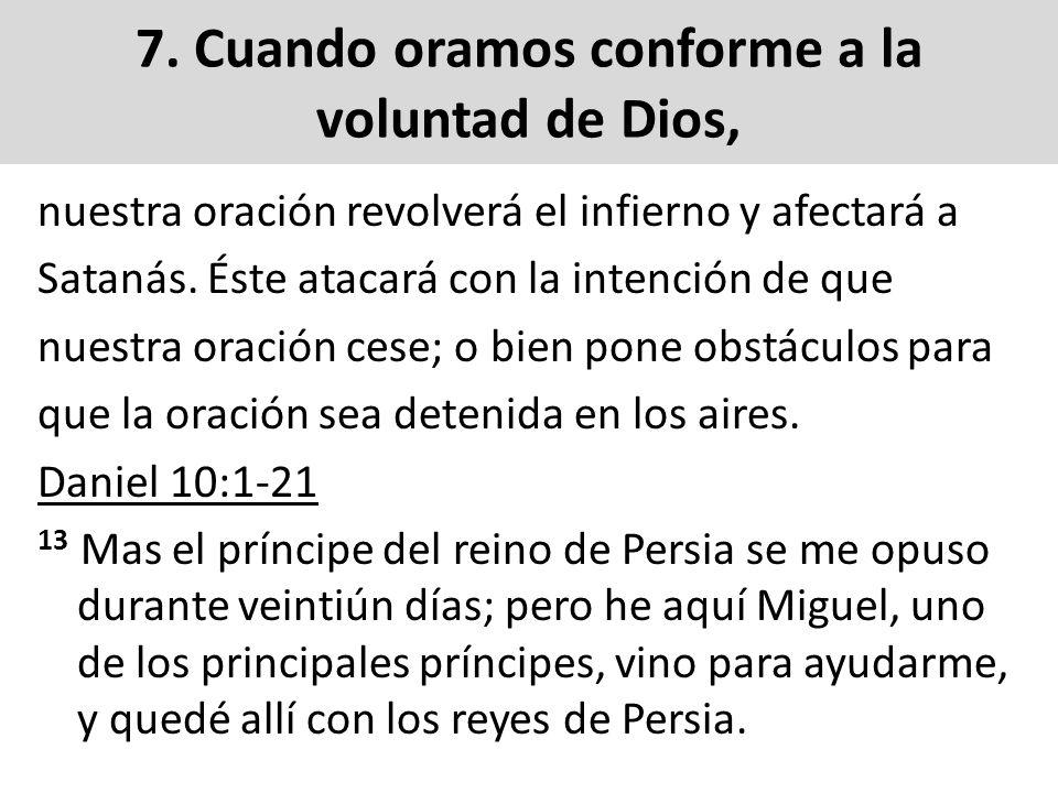 7. Cuando oramos conforme a la voluntad de Dios,