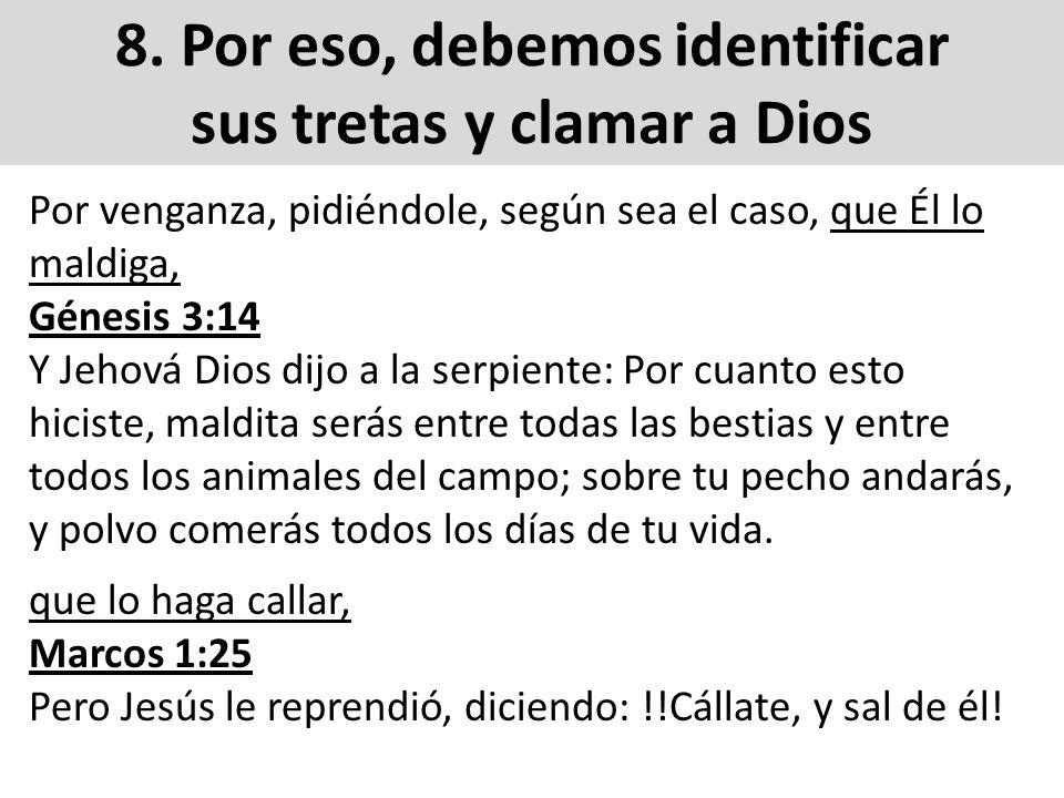 8. Por eso, debemos identificar sus tretas y clamar a Dios