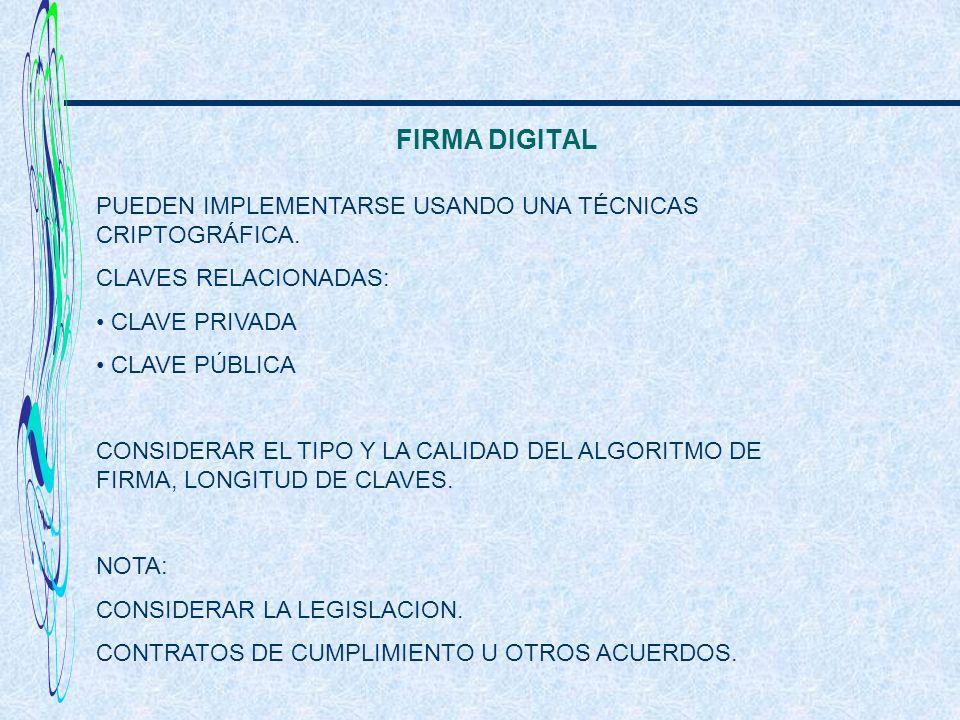 FIRMA DIGITAL PUEDEN IMPLEMENTARSE USANDO UNA TÉCNICAS CRIPTOGRÁFICA.