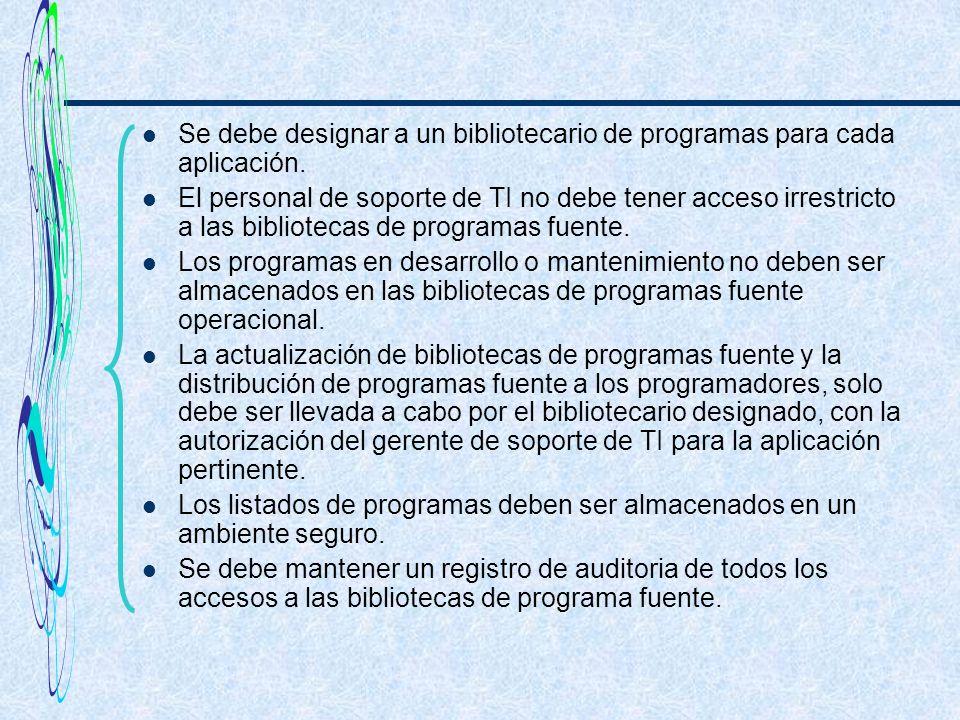 Se debe designar a un bibliotecario de programas para cada aplicación.