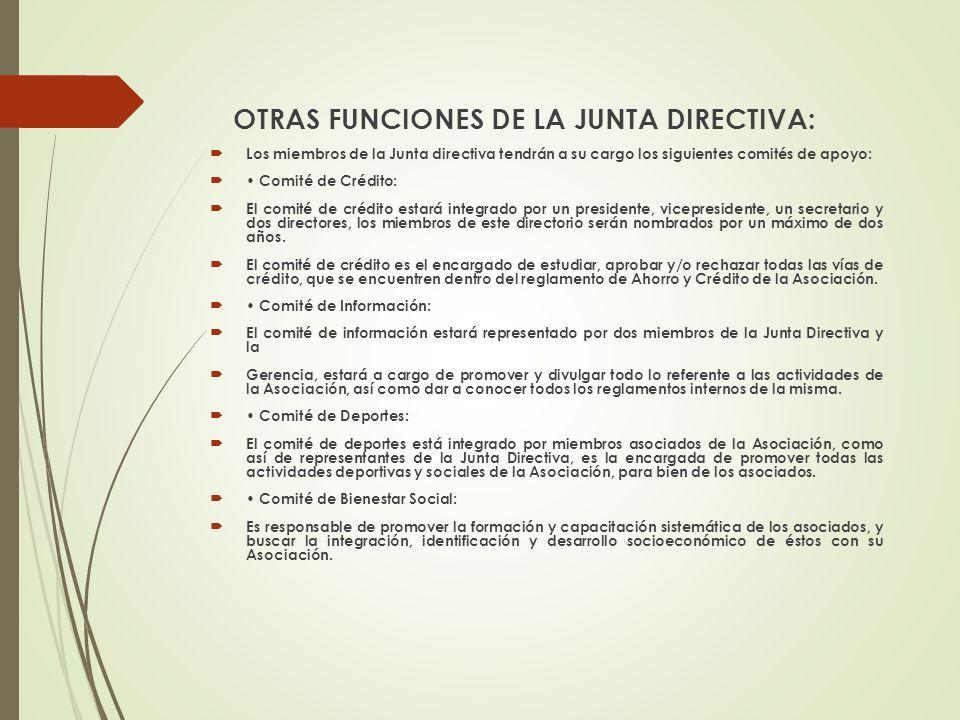 OTRAS FUNCIONES DE LA JUNTA DIRECTIVA: