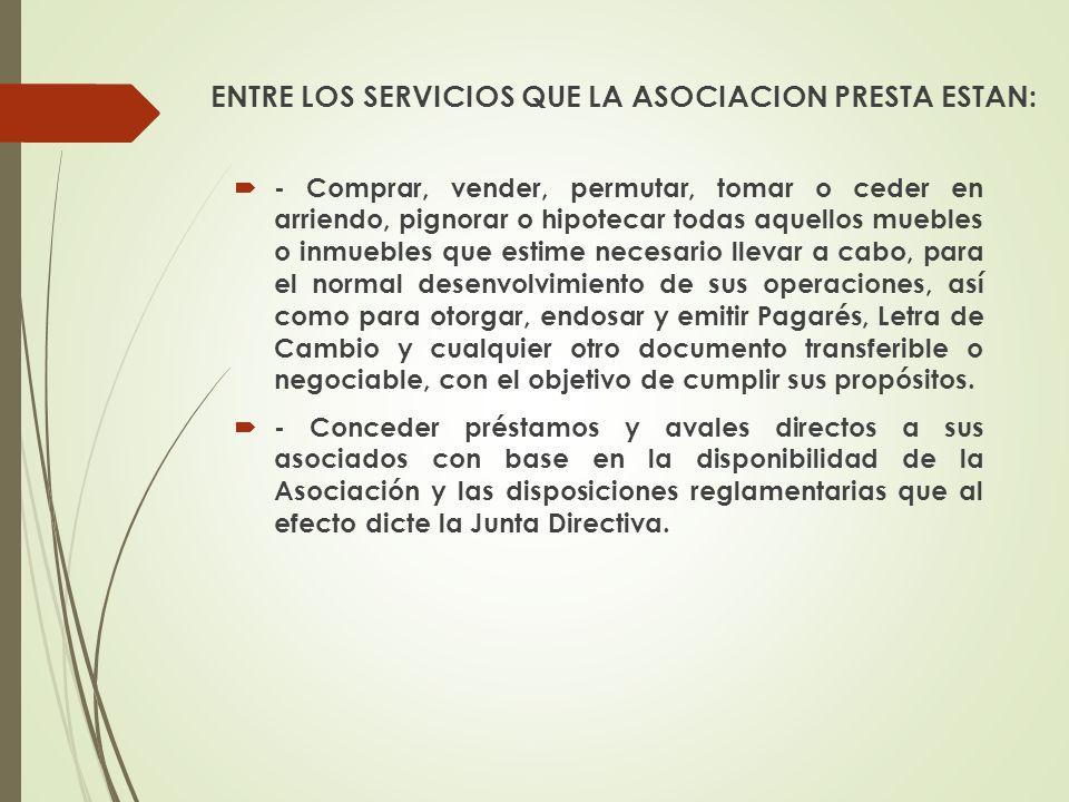ENTRE LOS SERVICIOS QUE LA ASOCIACION PRESTA ESTAN: