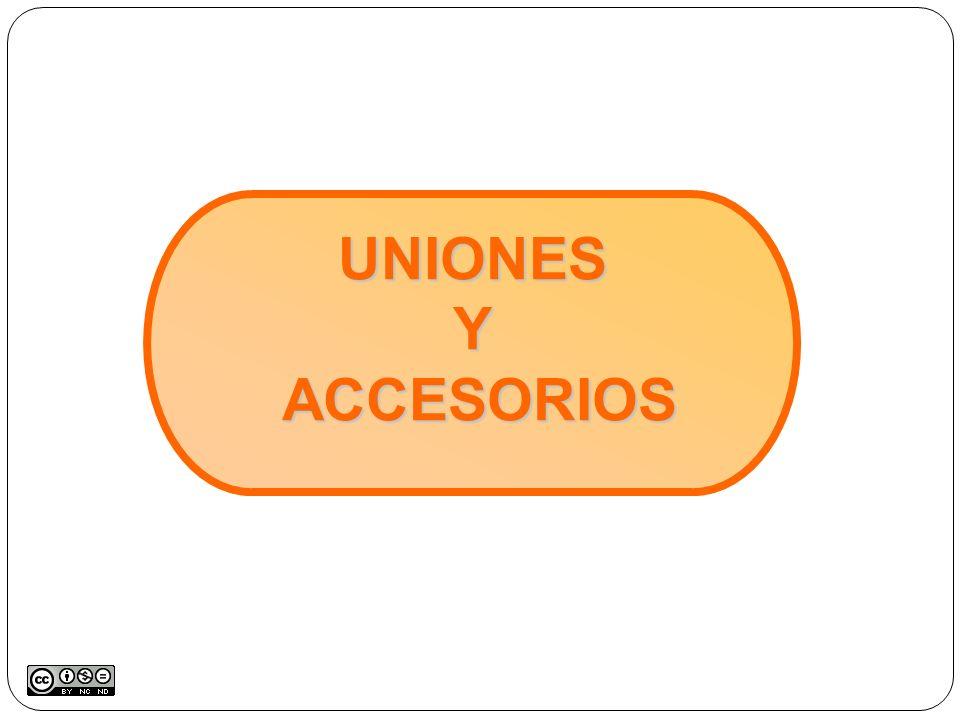 UNIONES Y ACCESORIOS