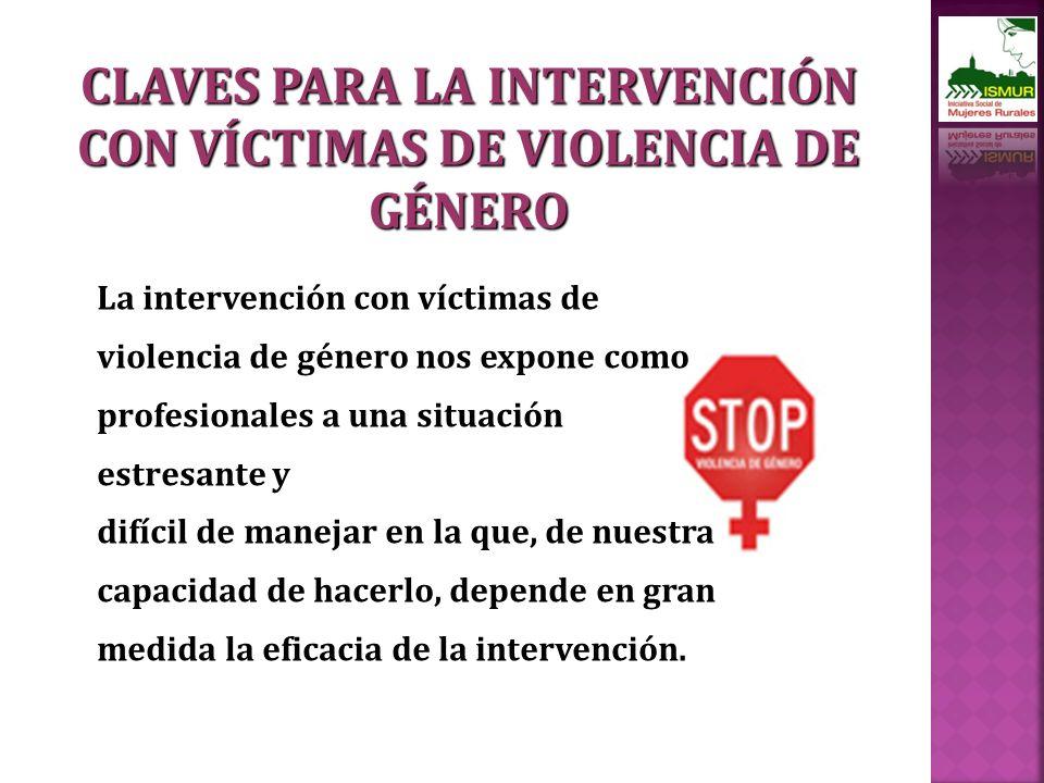 CLAVES PARA LA INTERVENCIÓN CON VÍCTIMAS DE VIOLENCIA DE GÉNERO