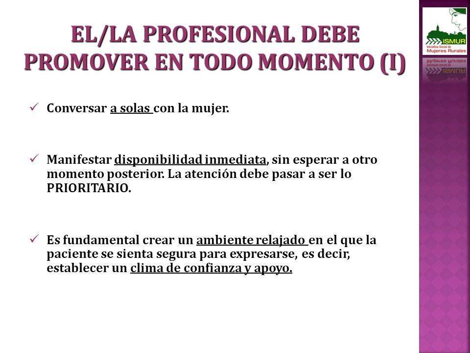 EL/LA PROFESIONAL DEBE PROMOVER EN TODO MOMENTO (I)