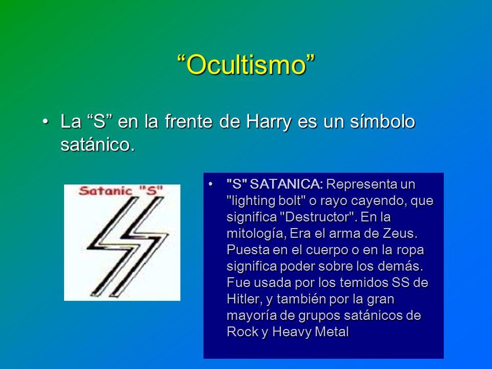 Ocultismo La S en la frente de Harry es un símbolo satánico.