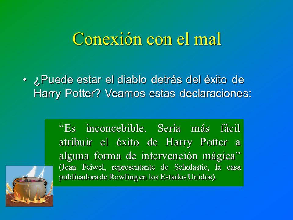 Conexión con el mal ¿Puede estar el diablo detrás del éxito de Harry Potter Veamos estas declaraciones: