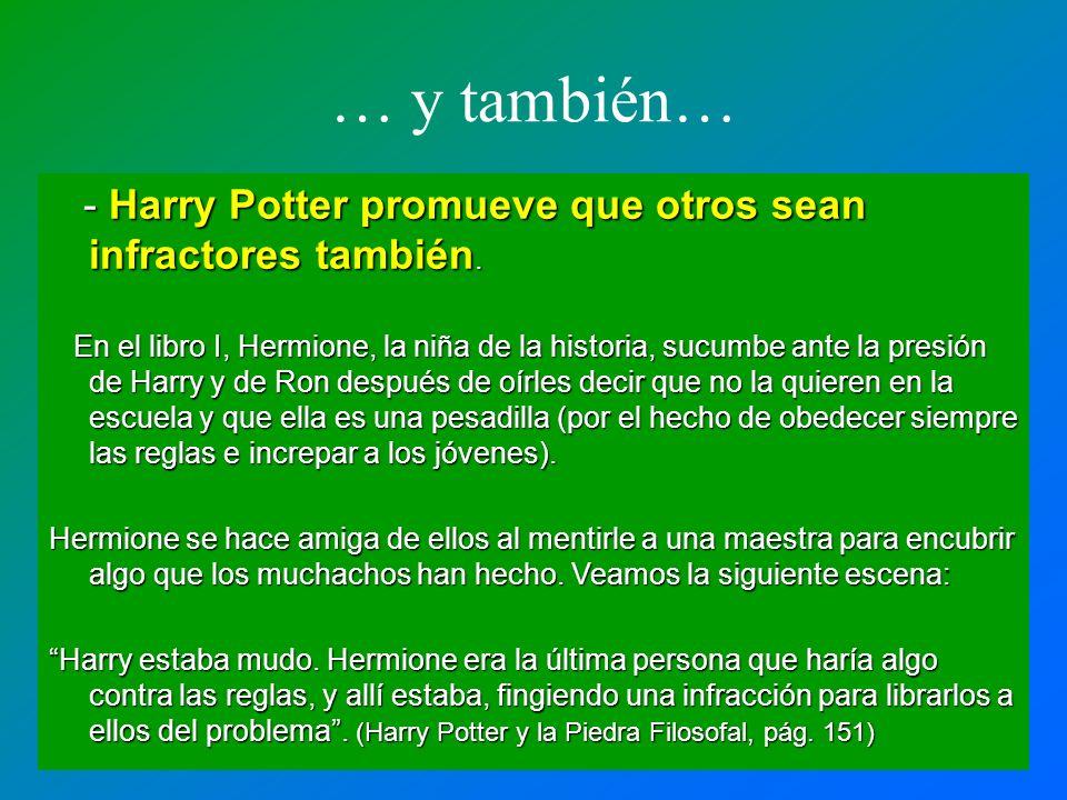 … y también… - Harry Potter promueve que otros sean infractores también.