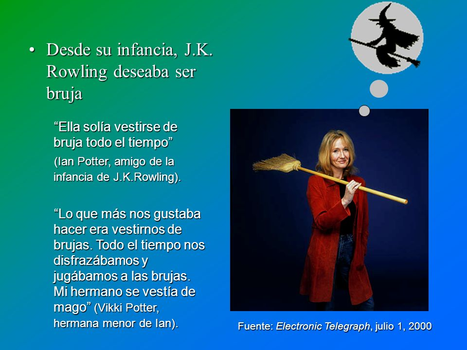 Desde su infancia, J.K. Rowling deseaba ser bruja