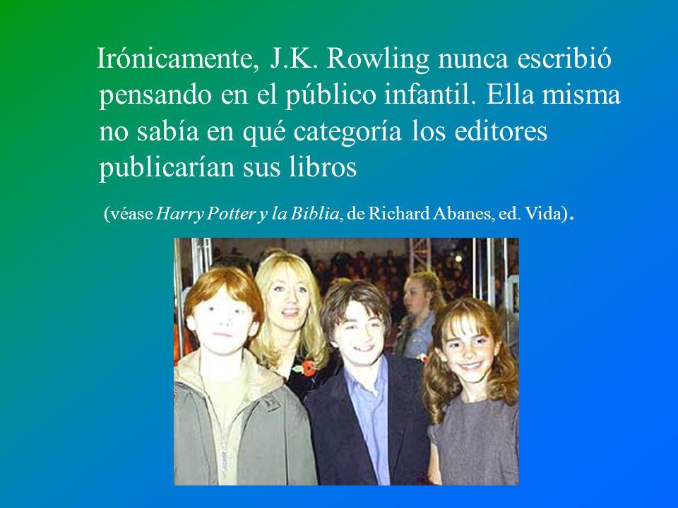 Irónicamente, J.K. Rowling nunca escribió pensando en el público infantil. Ella misma no sabía en qué categoría los editores publicarían sus libros
