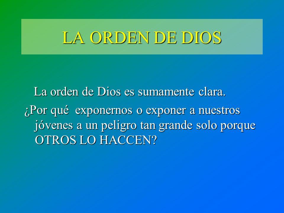 LA ORDEN DE DIOS La orden de Dios es sumamente clara.