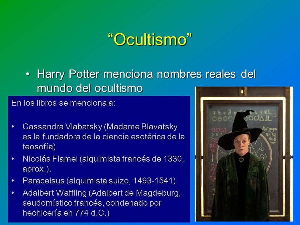 Ocultismo Harry Potter menciona nombres reales del mundo del ocultismo. En los libros se menciona a: