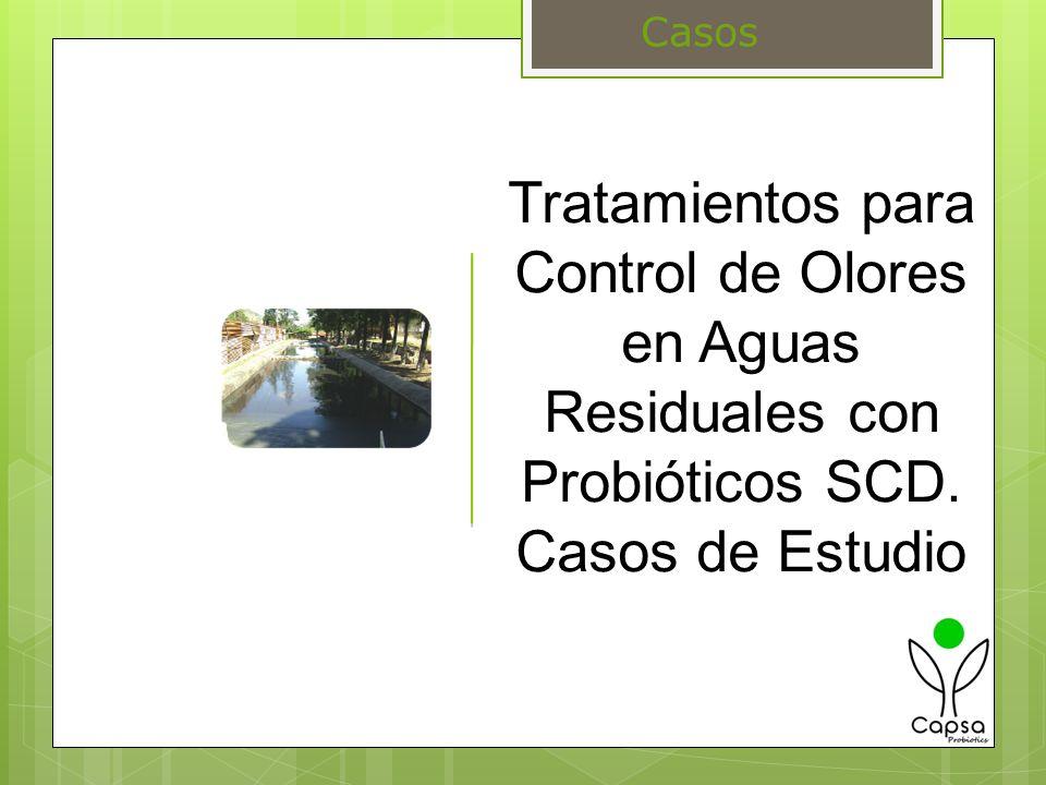 Casos Tratamientos para Control de Olores en Aguas Residuales con Probióticos SCD. Casos de Estudio