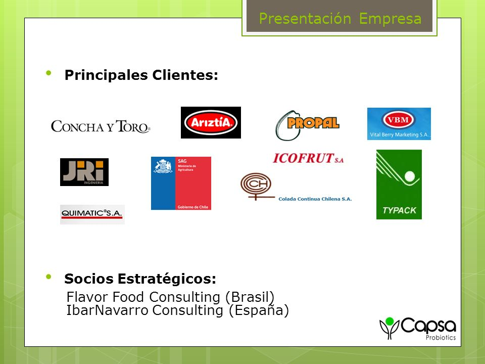 Presentación Empresa Principales Clientes: Socios Estratégicos: