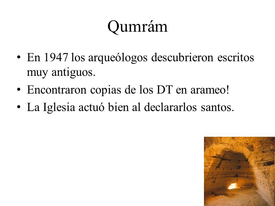 Qumrám En 1947 los arqueólogos descubrieron escritos muy antiguos.