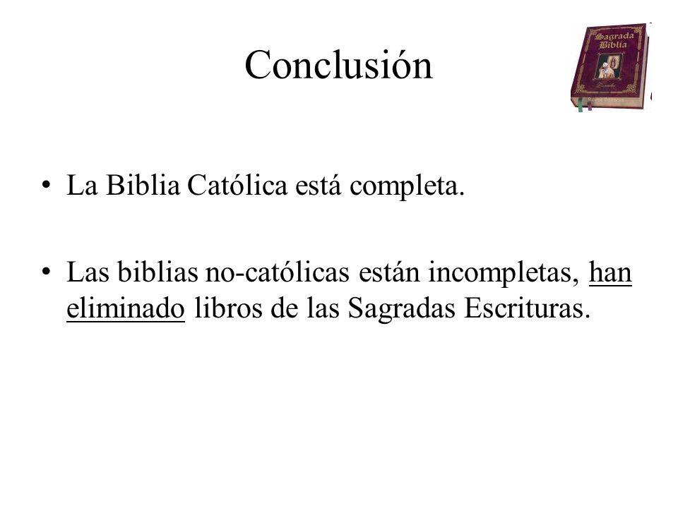 Conclusión La Biblia Católica está completa.