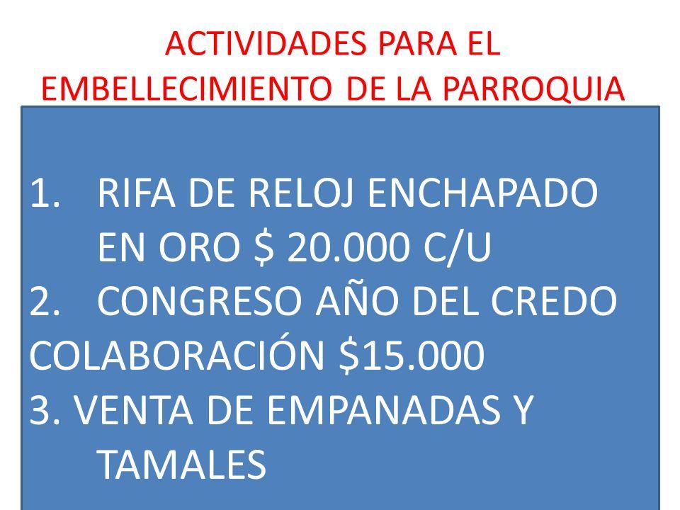 ACTIVIDADES PARA EL EMBELLECIMIENTO DE LA PARROQUIA .