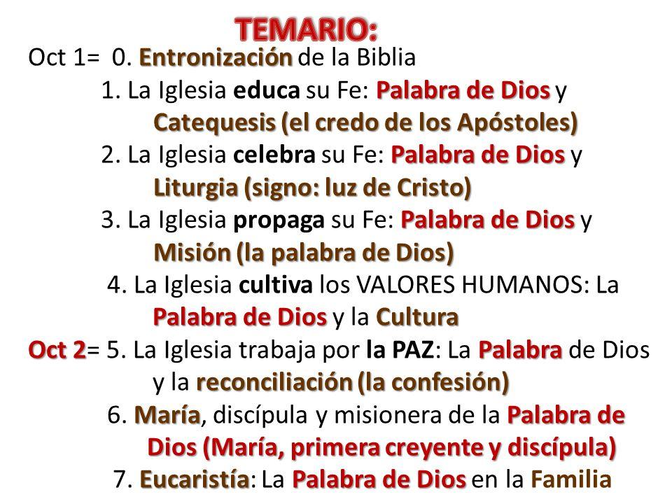 TEMARIO: Oct 1= 0. Entronización de la Biblia