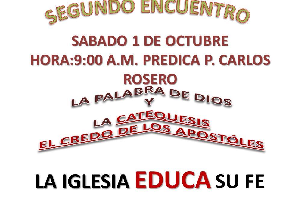 HORA:9:00 A.M. PREDICA P. CARLOS ROSERO EL CREDO DE LOS APOSTÓLES