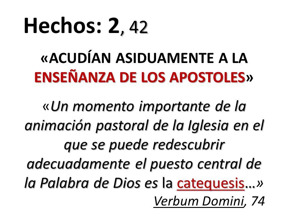 «ACUDÍAN ASIDUAMENTE A LA ENSEÑANZA DE LOS APOSTOLES»