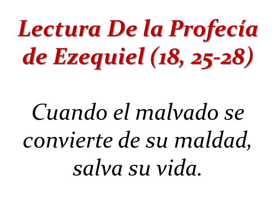 Lectura De la Profecía de Ezequiel (18, 25-28)