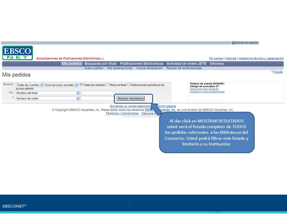 Al dar click en MOSTRAR RESULTADOS usted verá el listado completo de TODOS los pedidos referentes a las Bibliotecas del Consorcio.