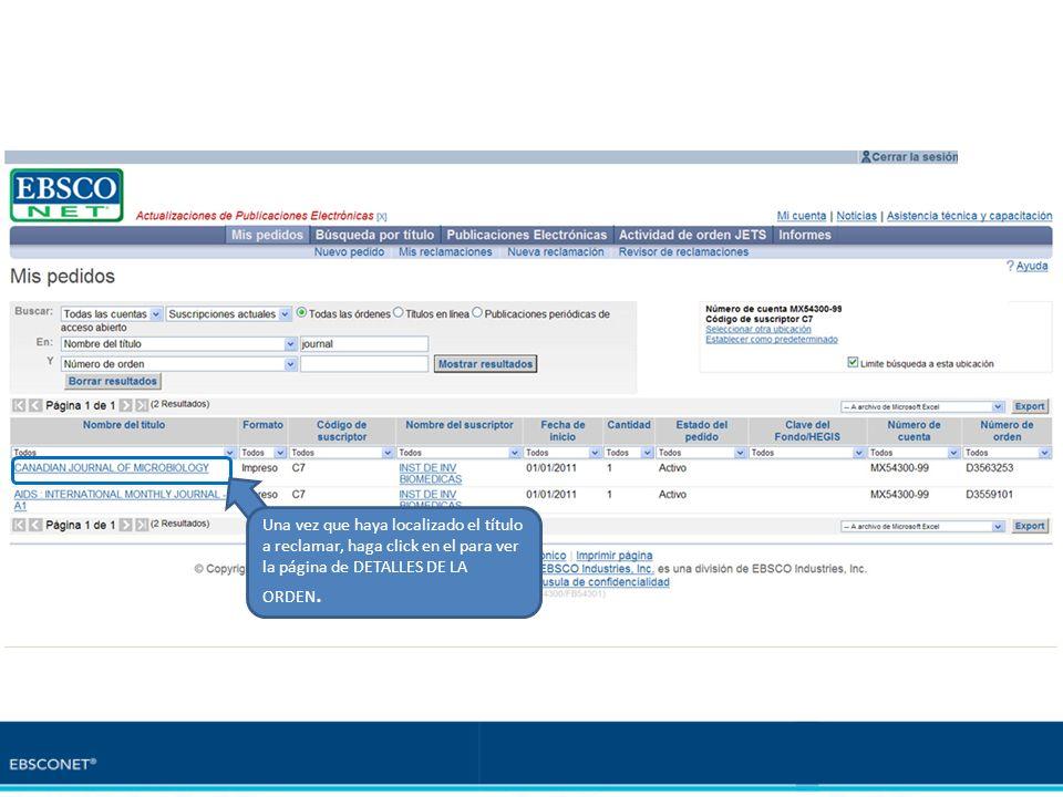 Una vez que haya localizado el título a reclamar, haga click en el para ver la página de DETALLES DE LA ORDEN.