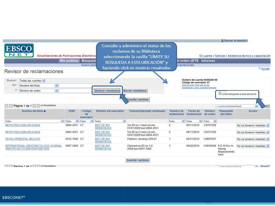 Consulte y administre el status de los reclamos de su Biblioteca seleccionando la casilla LÍMITE SU BÚSQUEDA A ESTA UBICACIÓN y haciendo click en mostrar resultados