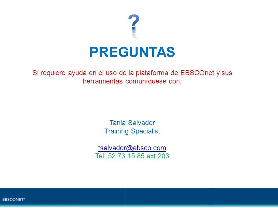 PREGUNTAS. Si requiere ayuda en el uso de la plataforma de EBSCOnet y sus herramientas comuníquese con: