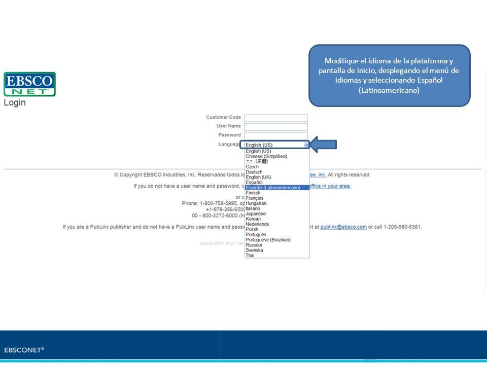 Modifique el idioma de la plataforma y pantalla de inicio, desplegando el menú de idiomas y seleccionando Español (Latinoamericano)