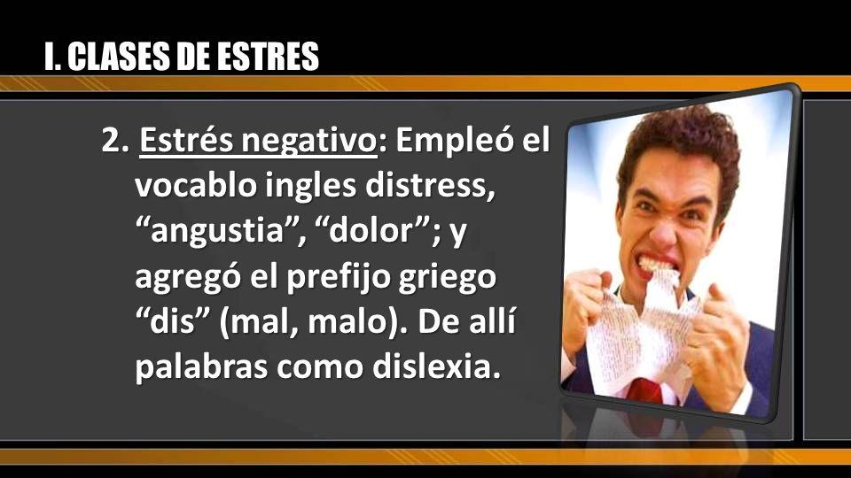I. CLASES DE ESTRES