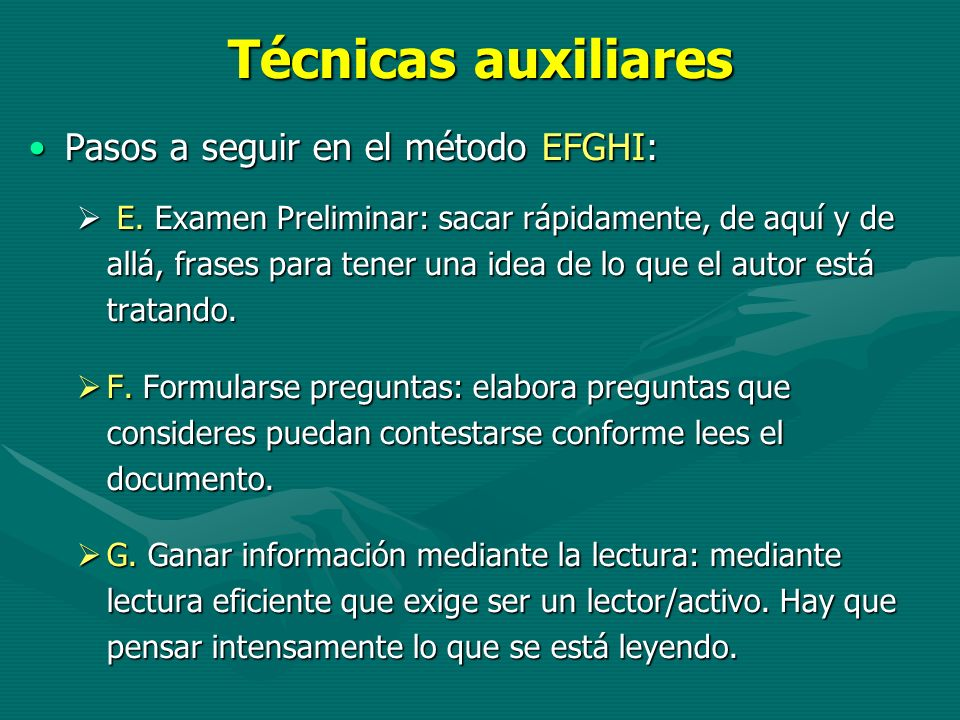 Técnicas auxiliares Pasos a seguir en el método EFGHI: