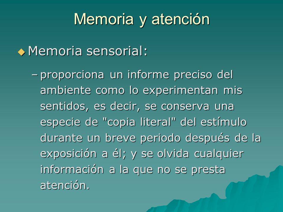 Memoria y atención Memoria sensorial: